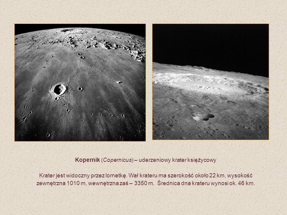 Kopernik (Copernicus) – uderzeniowy krater księżycowy Krater jest widoczny przez lornetkę. Wał krateru ma szerokość około 22 km, wysokość zewnętrzna 1