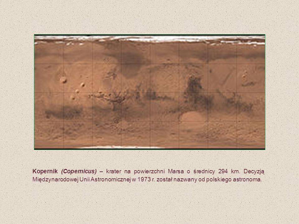 Kopernik (Copernicus) – krater na powierzchni Marsa o średnicy 294 km. Decyzją Międzynarodowej Unii Astronomicznej w 1973 r. został nazwany od polskie