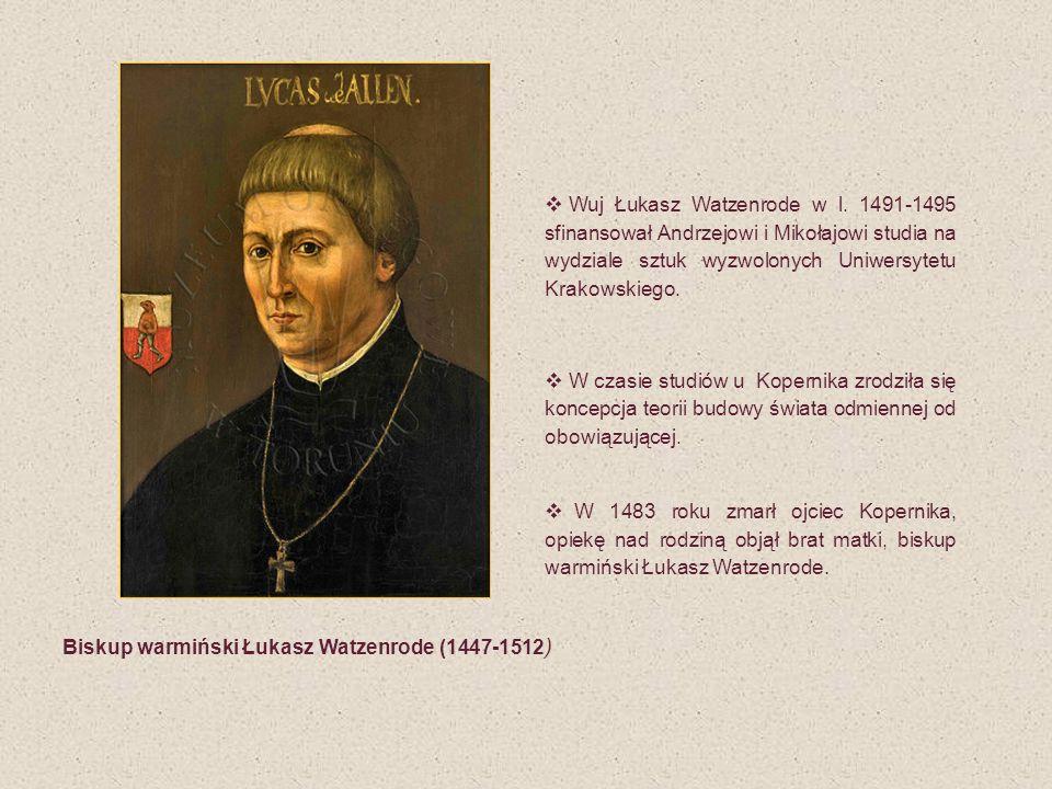 Wuj Łukasz Watzenrode w l. 1491-1495 sfinansował Andrzejowi i Mikołajowi studia na wydziale sztuk wyzwolonych Uniwersytetu Krakowskiego. W czasie stud