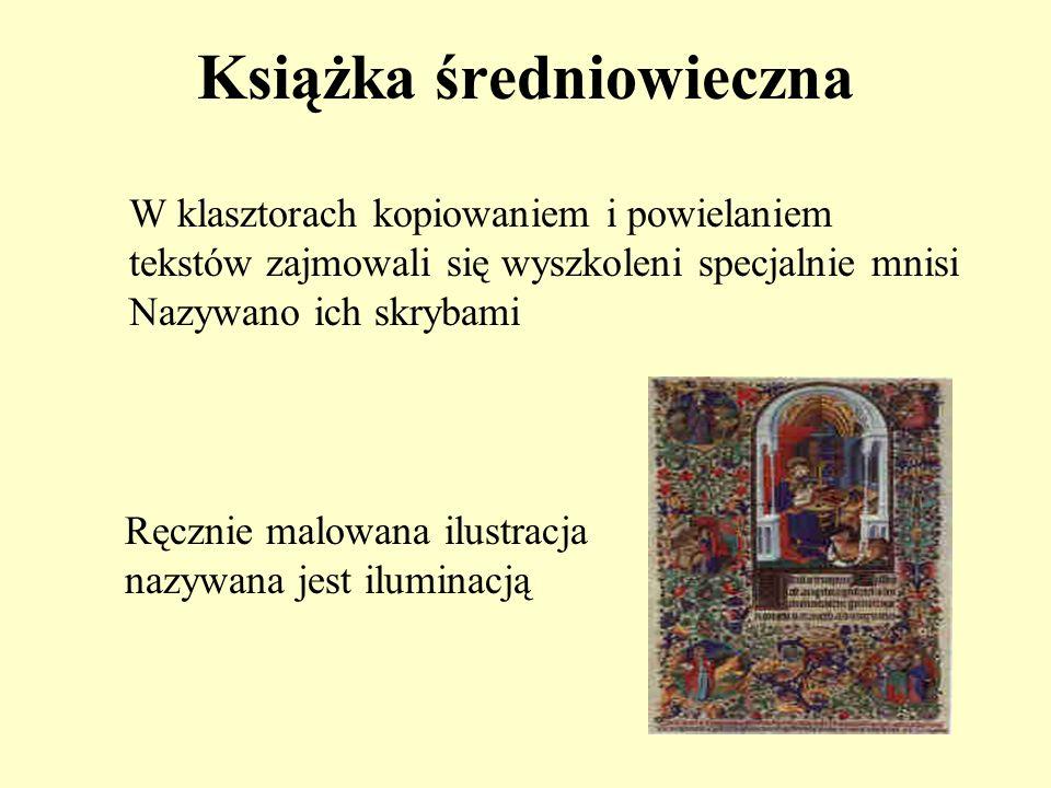Książka średniowieczna W klasztorach kopiowaniem i powielaniem tekstów zajmowali się wyszkoleni specjalnie mnisi Nazywano ich skrybami Ręcznie malowan