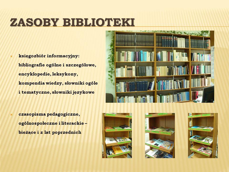 ZASOBY BIBLIOTEKI księgozbiór informacyjny: bibliografie ogólne i szczegółowe, encyklopedie, leksykony, kompendia wiedzy, słowniki ogóle i tematyczne,