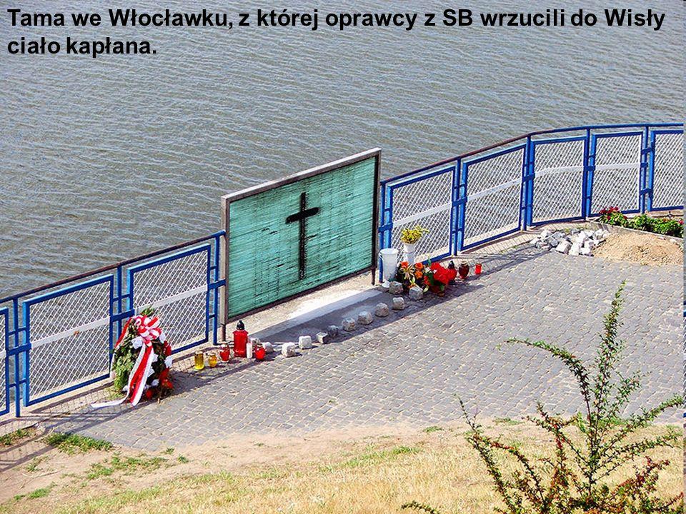 Tama we Włocławku, z której oprawcy z SB wrzucili do Wisły ciało kapłana.