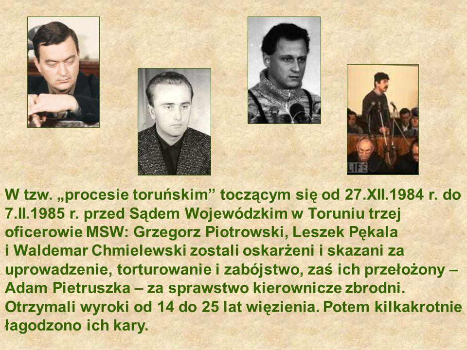 W tzw.procesie toruńskim toczącym się od 27.XII.1984 r.