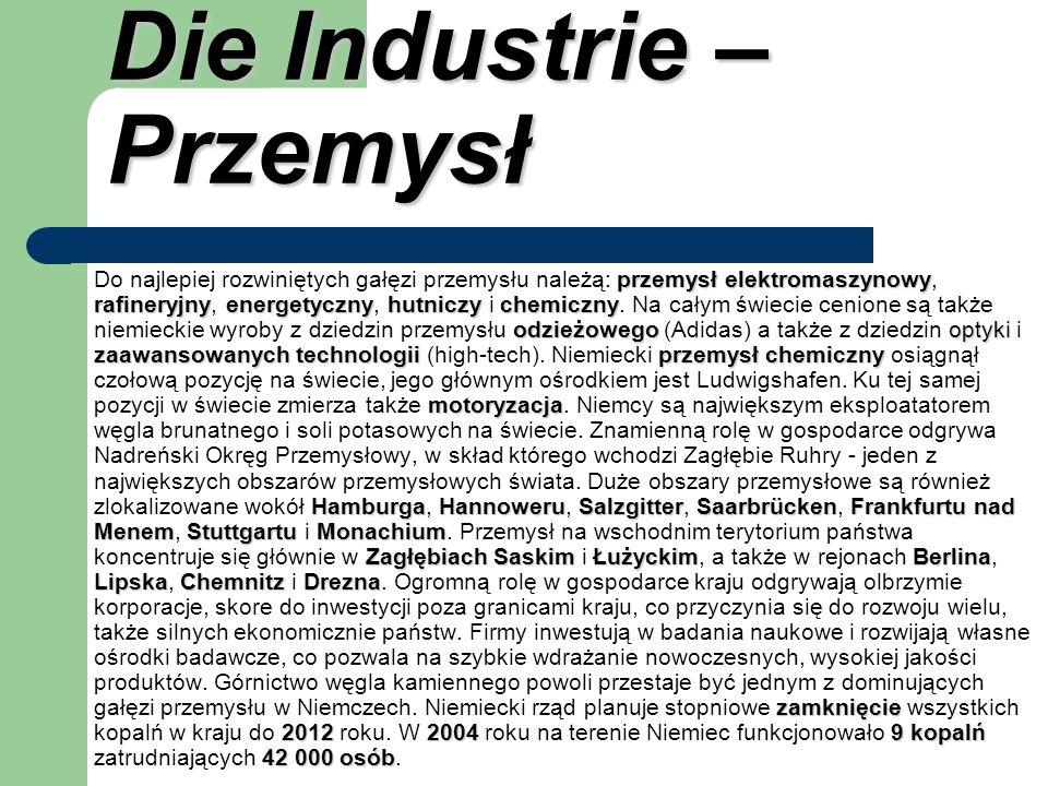 Die Industrie – Przemysł przemysł elektromaszynowy rafineryjnyenergetycznyhutniczychemiczny odzieżowegooptyki zaawansowanych technologiiprzemysł chemi