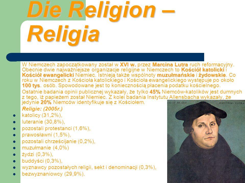 Die Religion – Religia XVI w.Marcina Lutra Kościół katolicki Kościół ewangelickimuzułmańskieżydowskie 100 tys W Niemczech zapoczątkowany został w XVI