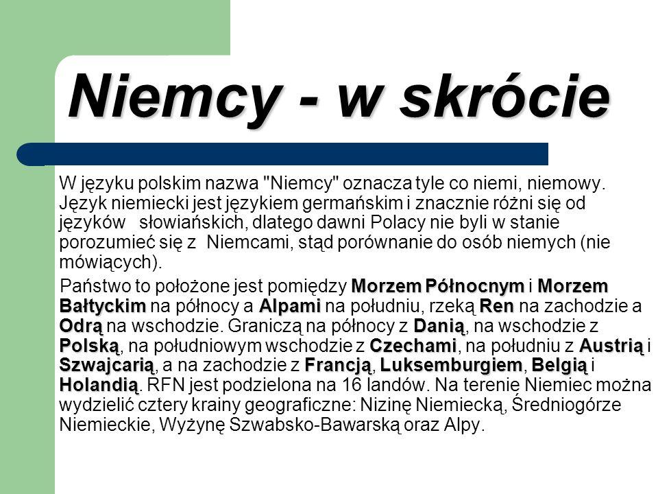 Niemcy - w skrócie Niemcy - w skrócie W języku polskim nazwa
