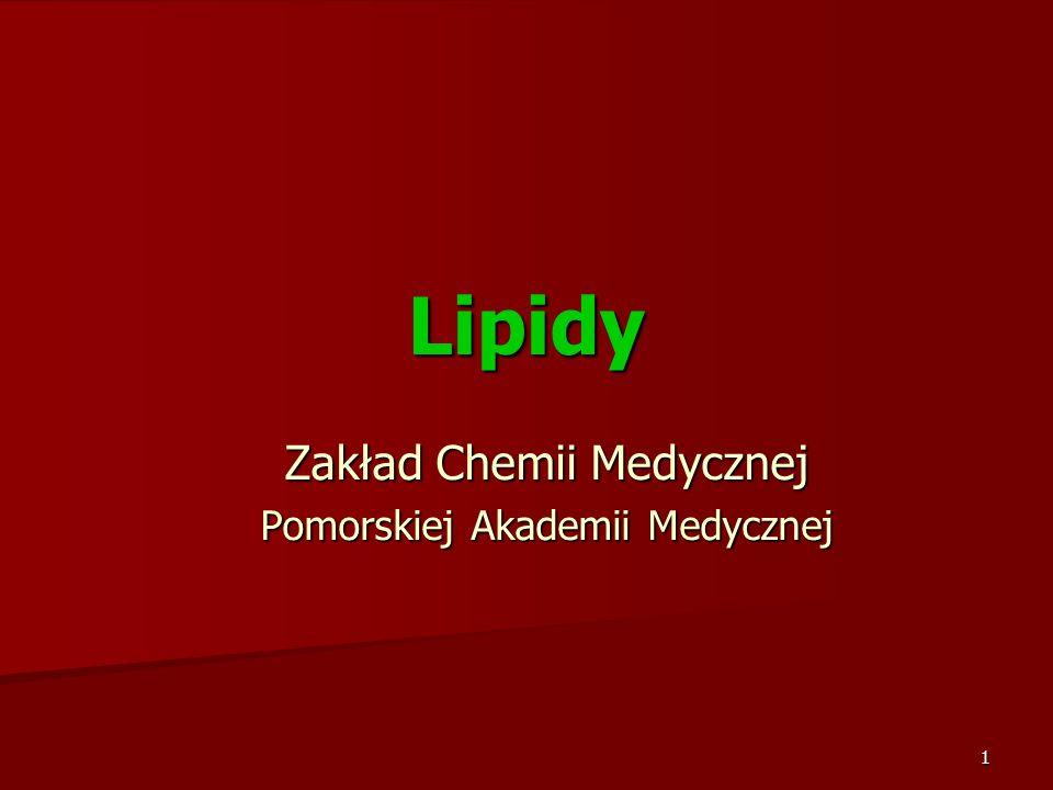 1 Lipidy Zakład Chemii Medycznej Pomorskiej Akademii Medycznej