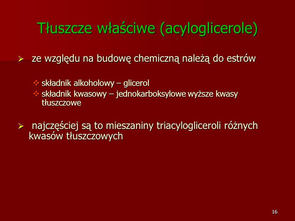 16 Tłuszcze właściwe (acyloglicerole) ze względu na budowę chemiczną należą do estrów ze względu na budowę chemiczną należą do estrów składnik alkohol