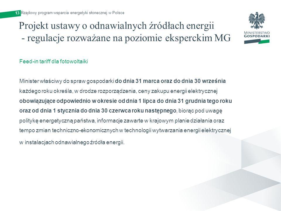 Projekt ustawy o odnawialnych źródłach energii - regulacje rozważane na poziomie eksperckim MG 13 Feed-in tariff dla fotowoltaiki Minister właściwy do