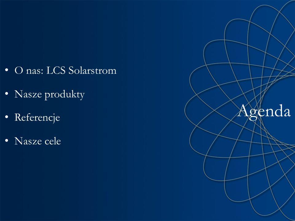 Agenda O nas: LCS Solarstrom Nasze produkty Referencje Nasze cele
