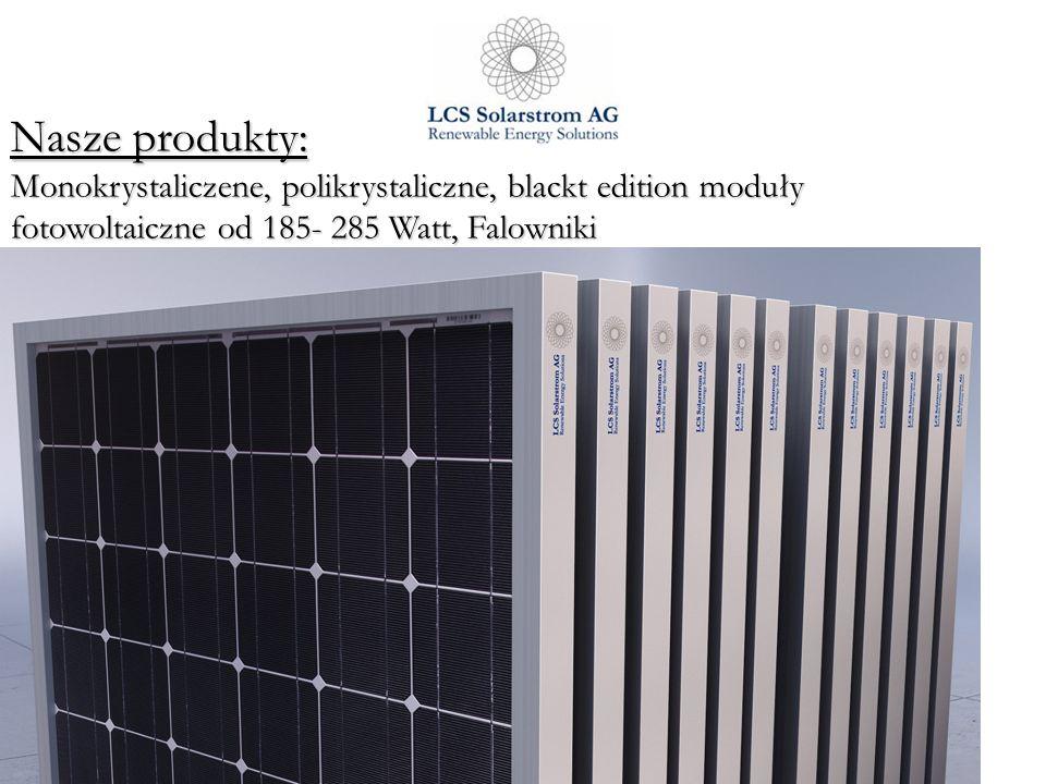 Nasze produkty: Monokrystaliczene, polikrystaliczne, blackt edition moduły fotowoltaiczne od 185- 285 Watt, Falowniki