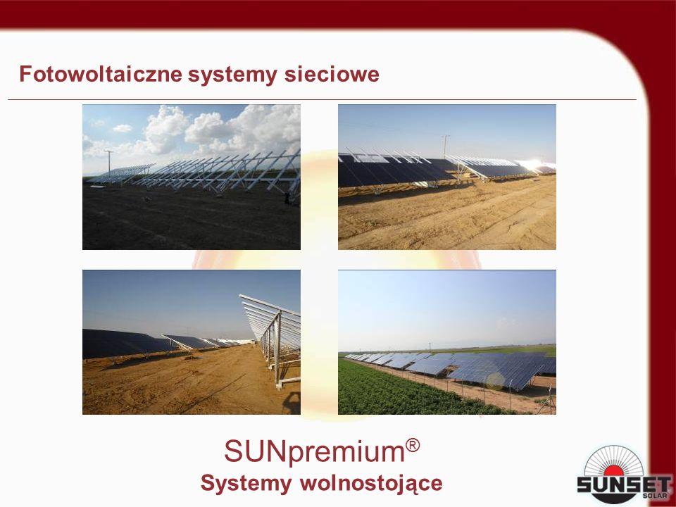 Fotowoltaiczne systemy sieciowe SUNpremium ® Systemy wolnostojące