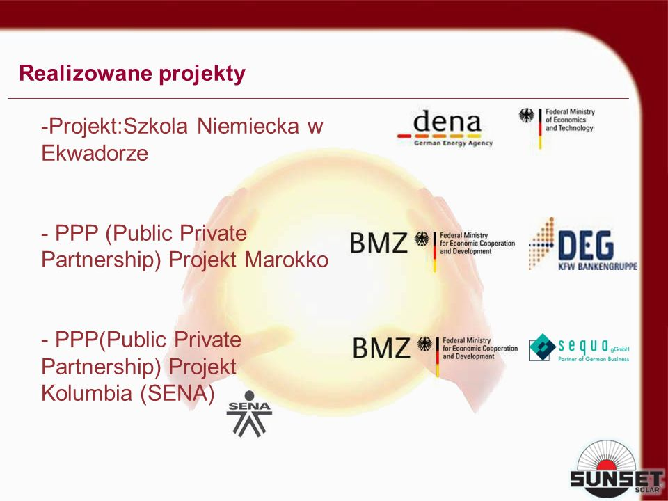 -Projekt:Szkola Niemiecka w Ekwadorze - PPP (Public Private Partnership) Projekt Marokko - PPP(Public Private Partnership) Projekt Kolumbia (SENA) Rea