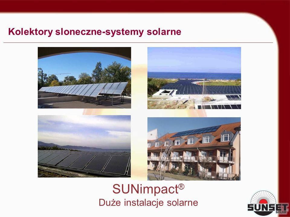 SUNimpact ® Duże instalacje solarne Kolektory sloneczne-systemy solarne