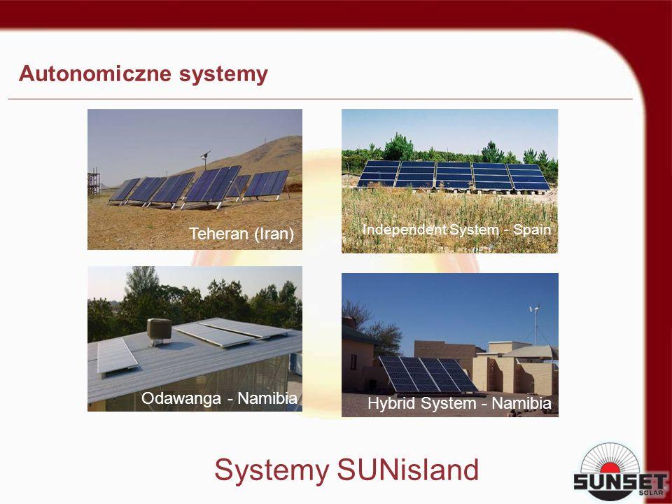 Autonomiczne systemy Systemy SUNisland Hybrid System - Namibia Independent System - Spain Teheran (Iran) Odawanga - Namibia