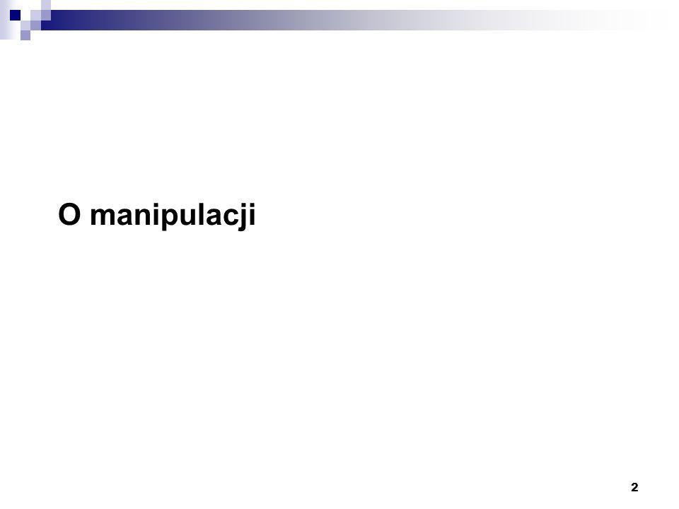 2 O manipulacji