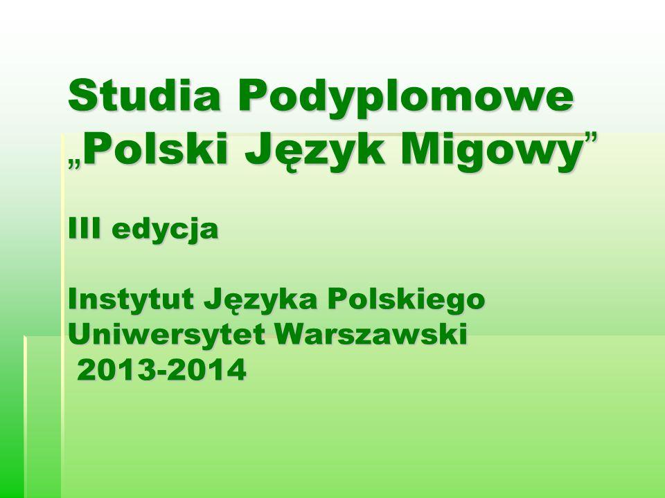 Studia Podyplomowe Polski Język Migowy III edycja Instytut Języka Polskiego Uniwersytet Warszawski 2013-2014