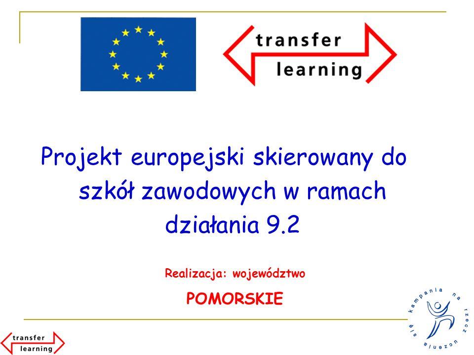 Projekt europejski skierowany do szkół zawodowych w ramach działania 9.2 Realizacja: województwo POMORSKIE