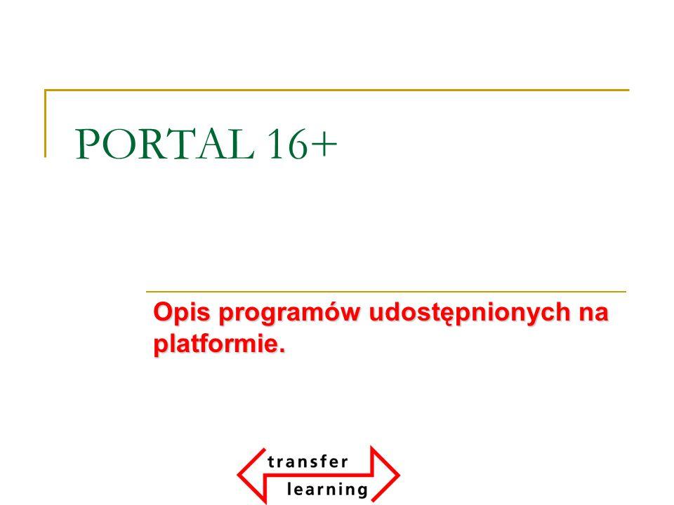 PORTAL 16+ Opis programów udostępnionych na platformie.
