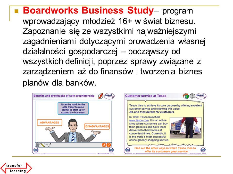 Boardworks Business Study– program wprowadzający młodzież 16+ w świat biznesu. Zapoznanie się ze wszystkimi najważniejszymi zagadnieniami dotyczącymi