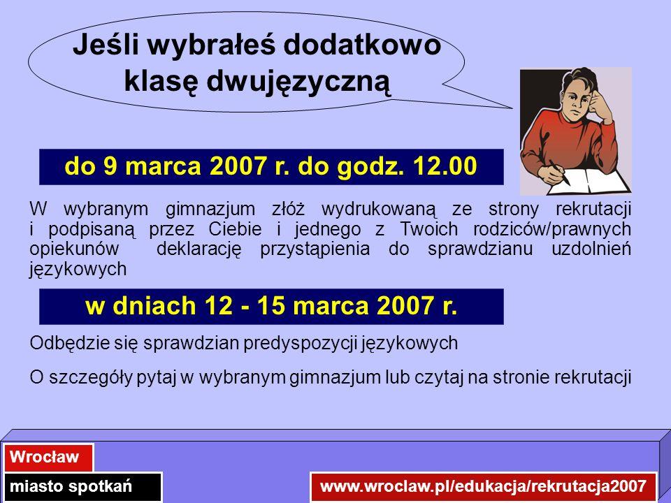 Koniec roku szkolnego www.wroclaw.pl/edukacja/rekrutacja2007 Wrocław miasto spotkań 22 czerwca 2007 r.