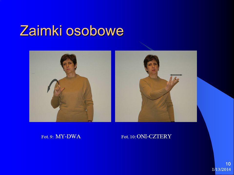 1/13/2014 10 Zaimki osobowe Fot. 9: MY-DWA Fot. 10: ONI-CZTERY