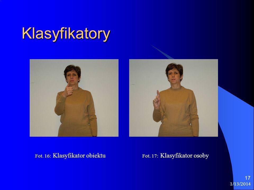 1/13/2014 17 Klasyfikatory Fot. 16: Klasyfikator obiektu Fot. 17: Klasyfikator osoby