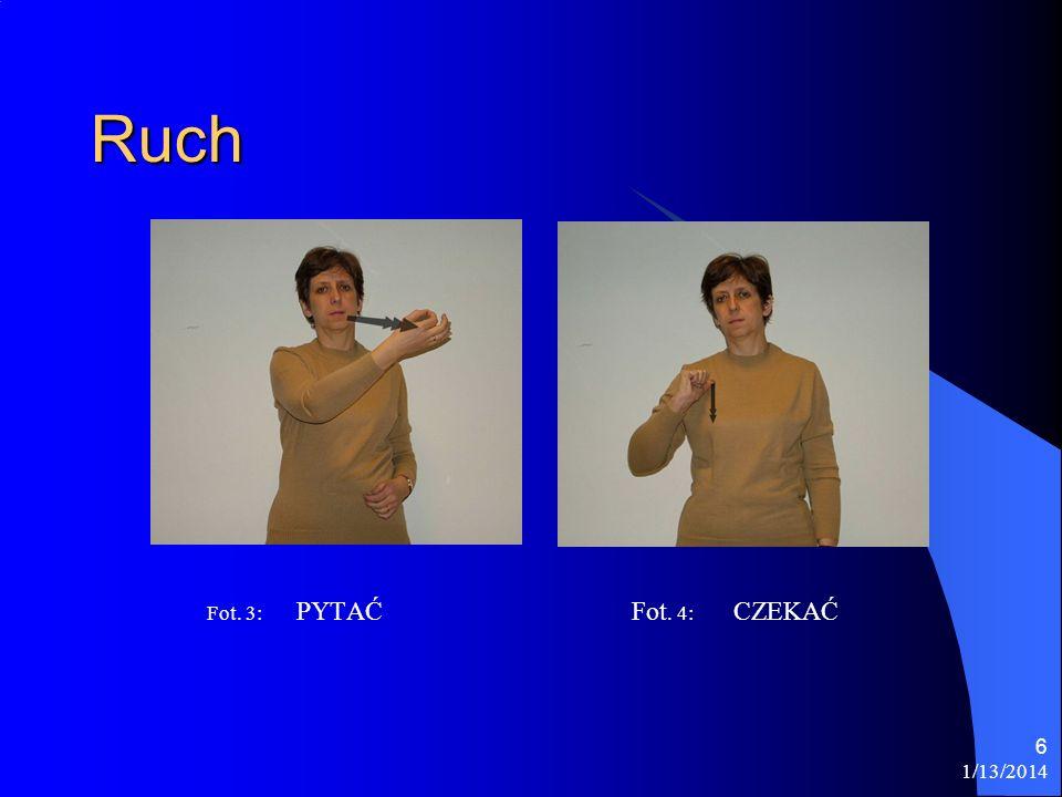 1/13/2014 6 Ruch Fot. 3: PYTAĆFot. 4: CZEKAĆ