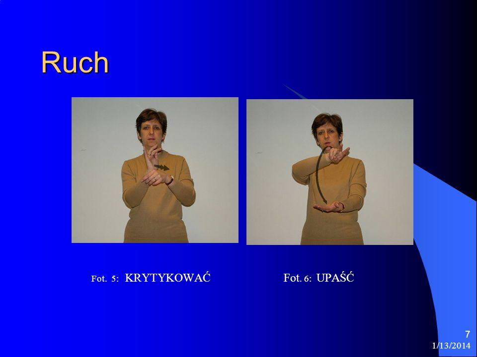 1/13/2014 7 Ruch Fot. 5: KRYTYKOWAĆFot. 6: UPAŚĆ