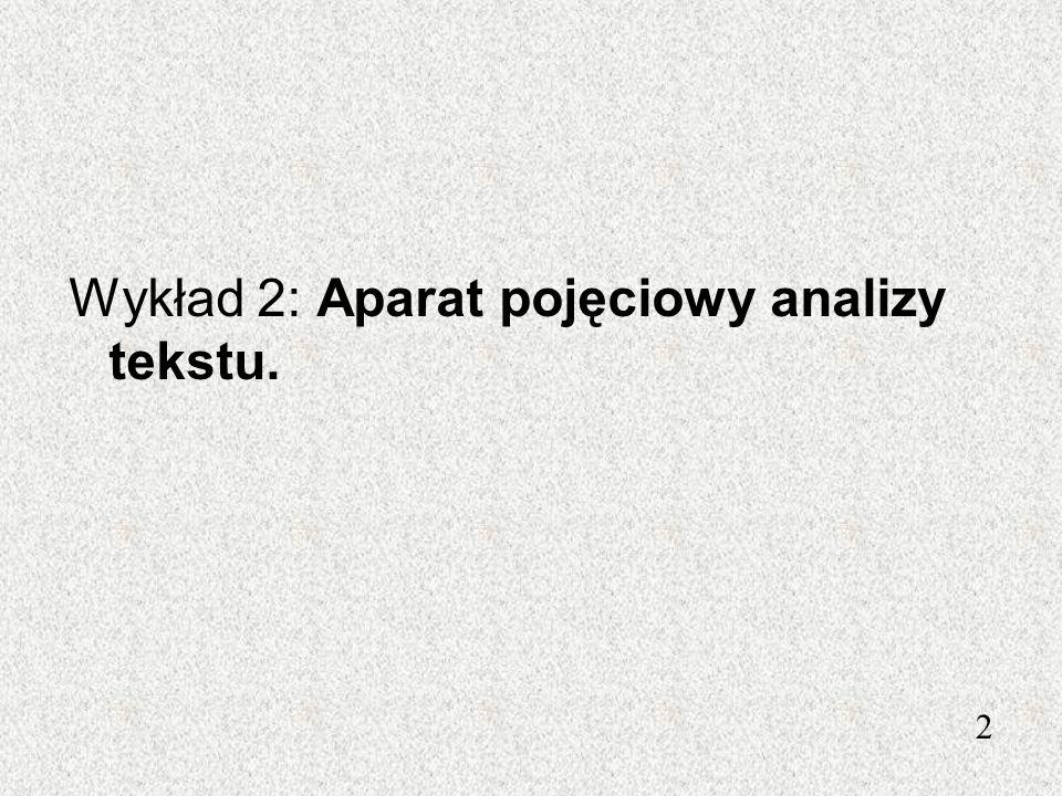 Wykład 2: Aparat pojęciowy analizy tekstu. 2