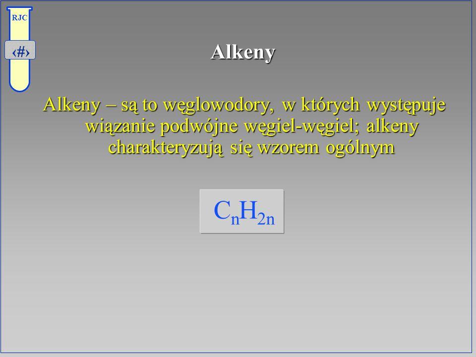 2 RJC Alkeny Alkeny – są to węglowodory, w których występuje wiązanie podwójne węgiel-węgiel; alkeny charakteryzują się wzorem ogólnym C n H 2n
