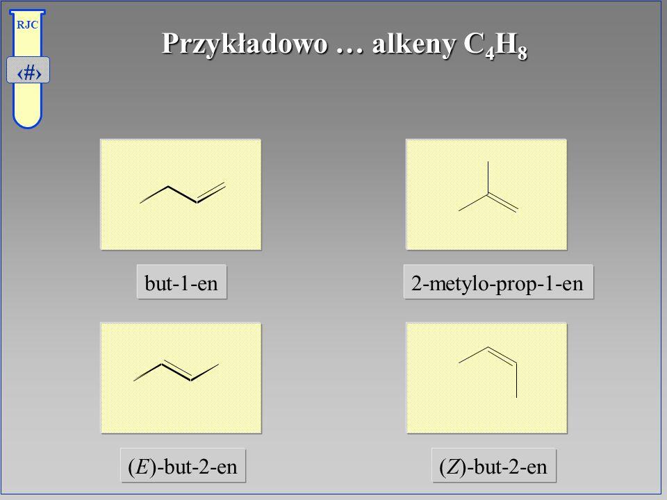 23 RJC Przykładowo … alkeny C 4 H 8 (E)-but-2-en(Z)-but-2-en but-1-en2-metylo-prop-1-en