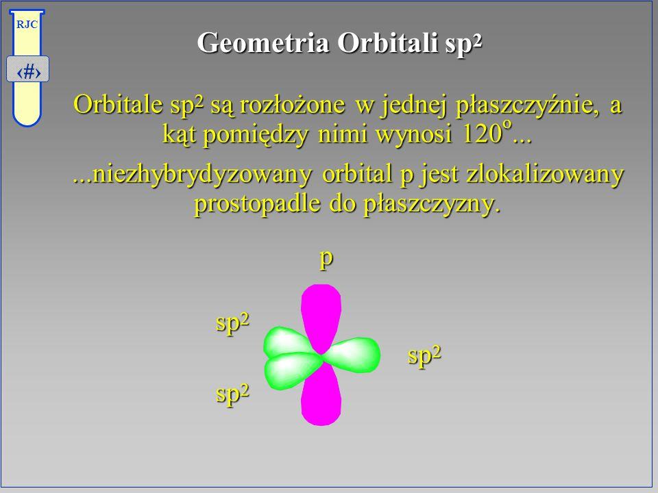7 RJC Geometria Orbitali sp 2 Orbitale sp 2 są rozłożone w jednej płaszczyźnie, a kąt pomiędzy nimi wynosi 120 o... Orbitale sp 2 są rozłożone w jedne
