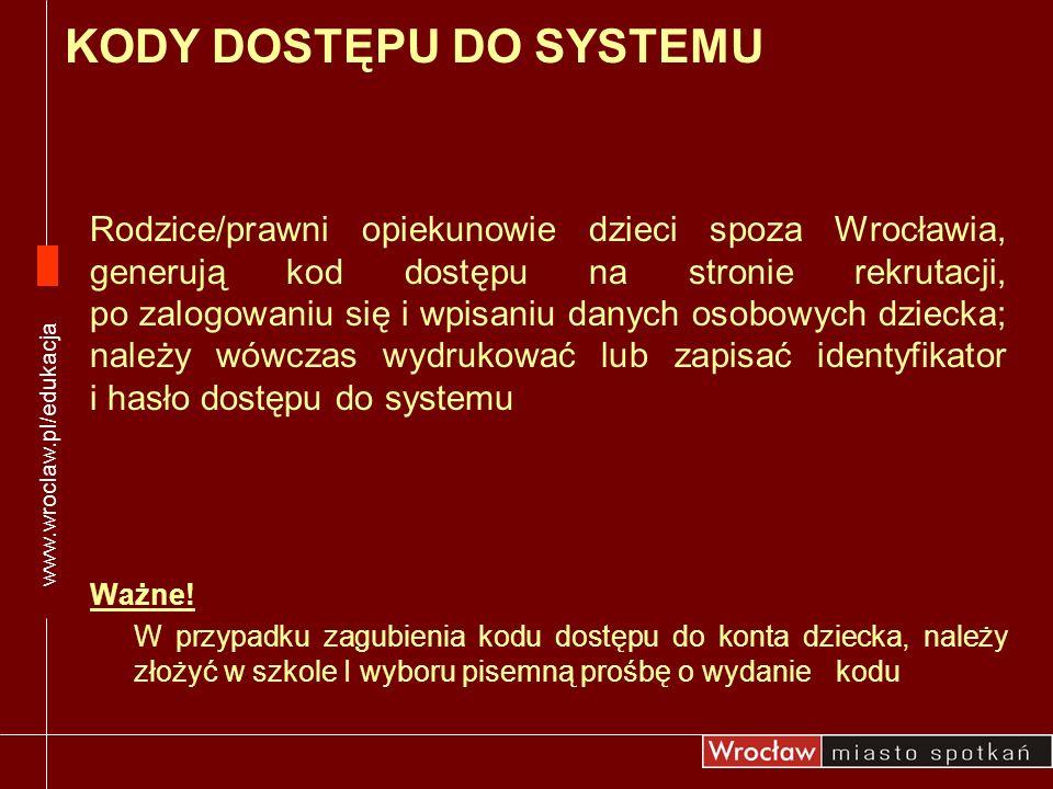 Rodzice/prawni opiekunowie dzieci spoza Wrocławia, generują kod dostępu na stronie rekrutacji, po zalogowaniu się i wpisaniu danych osobowych dziecka;