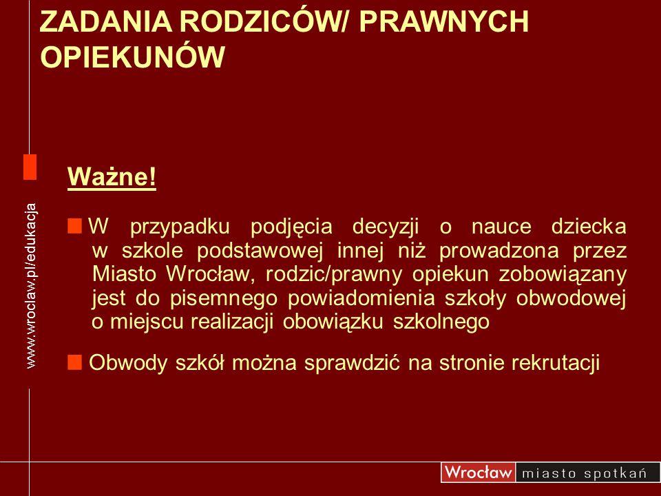 Ważne! W przypadku podjęcia decyzji o nauce dziecka w szkole podstawowej innej niż prowadzona przez Miasto Wrocław, rodzic/prawny opiekun zobowiązany
