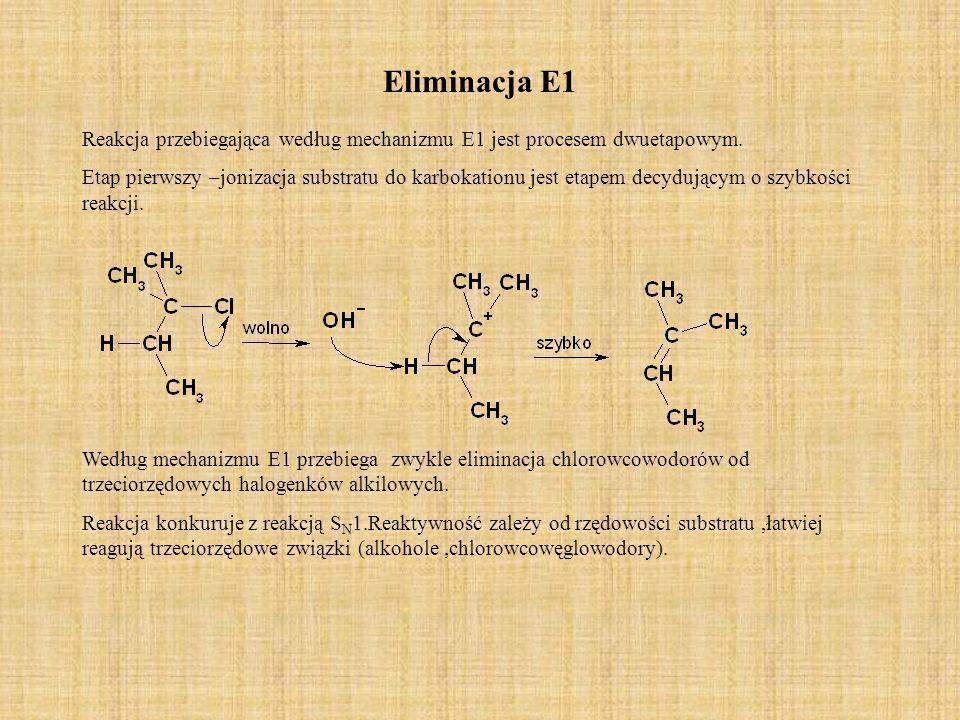 Eliminacja E1 Reakcja przebiegająca według mechanizmu E1 jest procesem dwuetapowym. Etap pierwszy –jonizacja substratu do karbokationu jest etapem dec