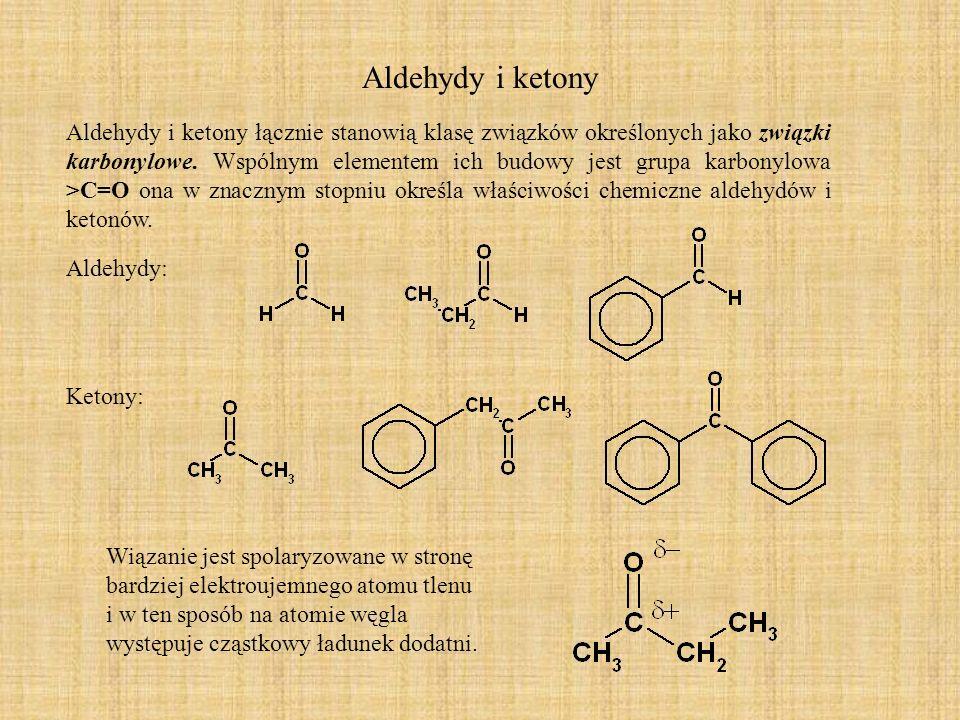 Aldehydy i ketony Aldehydy i ketony łącznie stanowią klasę związków określonych jako związki karbonylowe. Wspólnym elementem ich budowy jest grupa kar