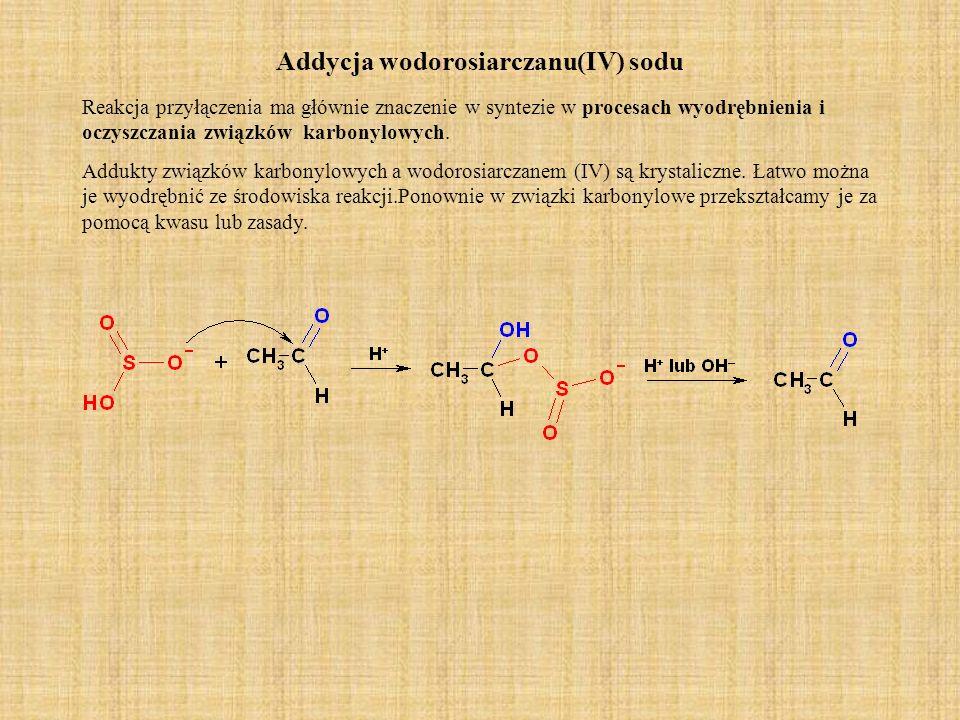Addycja wodorosiarczanu(IV) sodu Reakcja przyłączenia ma głównie znaczenie w syntezie w procesach wyodrębnienia i oczyszczania związków karbonylowych.