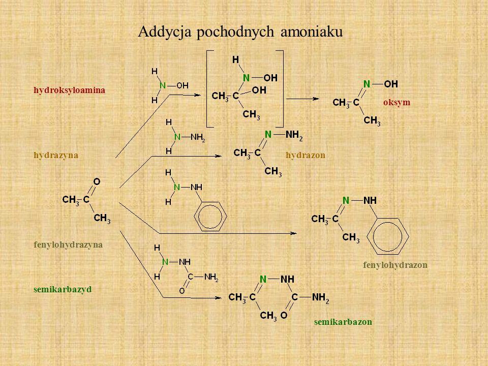 fenylohydrazyna fenylohydrazon hydrazynahydrazon hydroksyloamina oksym Addycja pochodnych amoniaku semikarbazyd semikarbazon