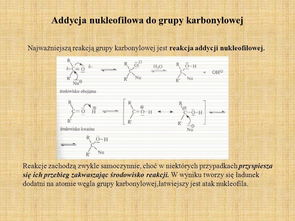 Addycja cyjanowodoru Reakcję tworzenia cyjanohydryn przeprowadza się w obecności kwasu nieorganicznego dodawanego do mieszaniny związku karbonylowego i wodnego roztworu NaCN.