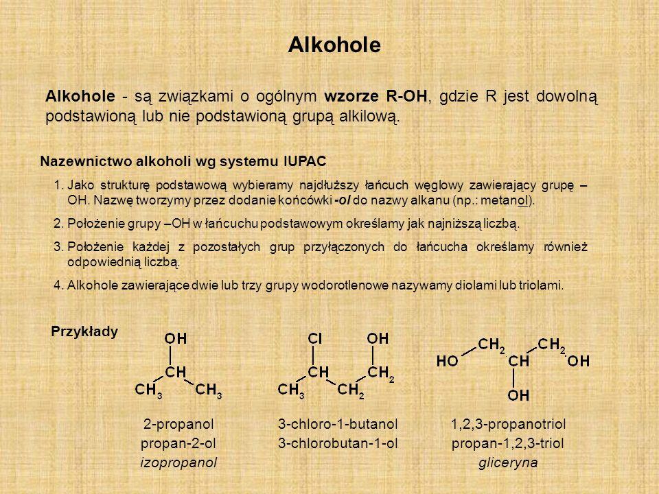 Alkohole Alkohole - są związkami o ogólnym wzorze R-OH, gdzie R jest dowolną podstawioną lub nie podstawioną grupą alkilową. Nazewnictwo alkoholi wg s