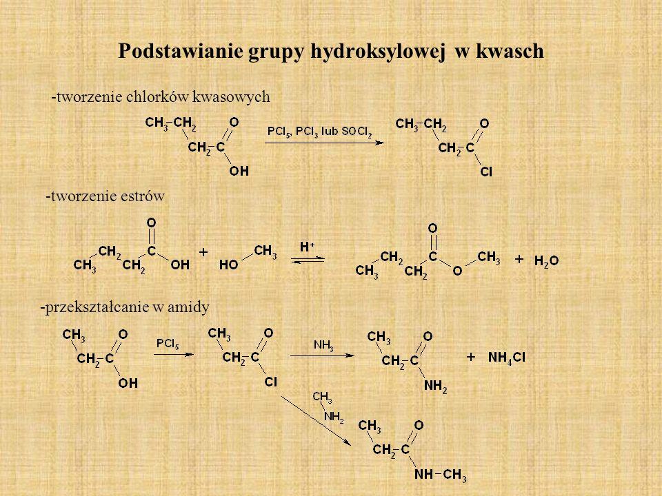 Podstawianie grupy hydroksylowej w kwasch -tworzenie chlorków kwasowych -przekształcanie w amidy -tworzenie estrów