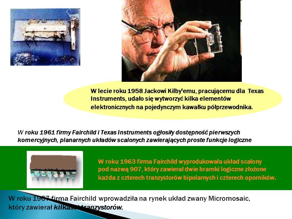 W lecie roku 1958 Jackowi Kilby'emu, pracującemu dla Texas Instruments, udało się wytworzyć kilka elementów elektronicznych na pojedynczym kawałku pół