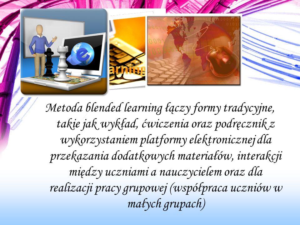 Metoda blended learning łączy formy tradycyjne, takie jak wykład, ćwiczenia oraz podręcznik z wykorzystaniem platformy elektronicznej dla przekazania