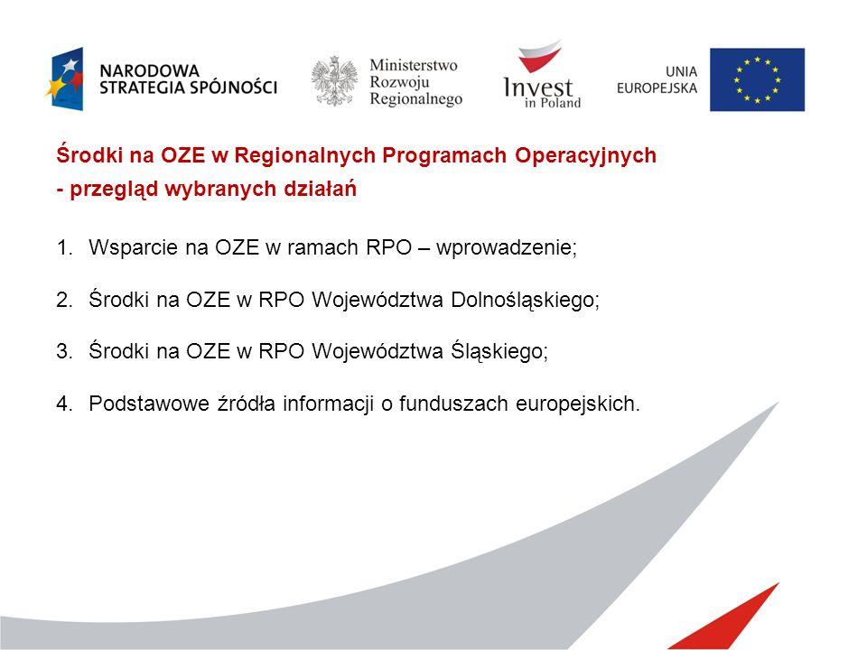 Środki na OZE w Regionalnych Programach Operacyjnych - przegląd wybranych działań 1.Wsparcie na OZE w ramach RPO – wprowadzenie; 2.Środki na OZE w RPO