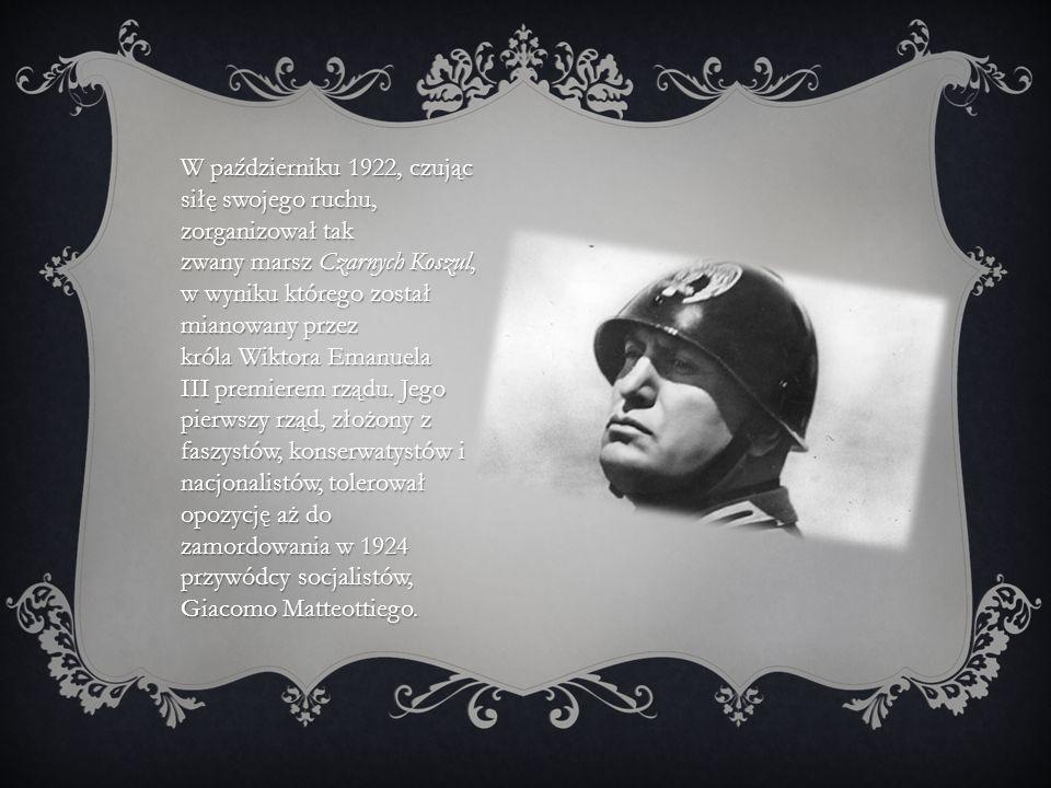 W październiku 1922, czując siłę swojego ruchu, zorganizował tak zwany marsz Czarnych Koszul, w wyniku którego został mianowany przez króla Wiktora Em