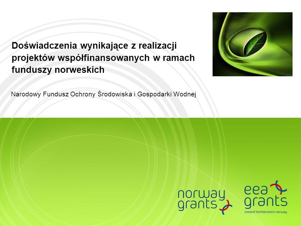 Doświadczenia wynikające z realizacji projektów współfinansowanych w ramach funduszy norweskich Narodowy Fundusz Ochrony Środowiska i Gospodarki Wodne