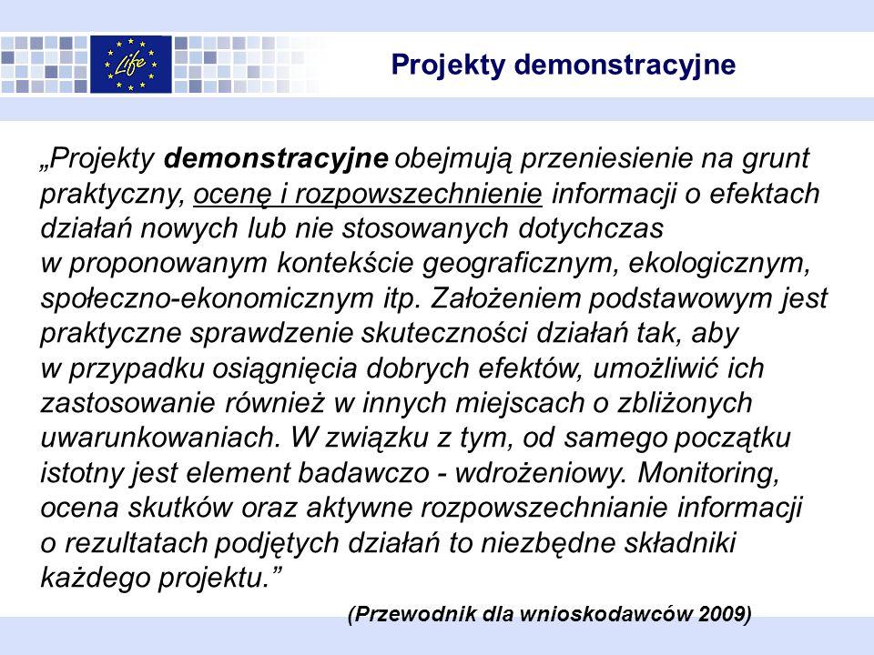 Projekty demonstracyjne Projekty demonstracyjne obejmują przeniesienie na grunt praktyczny, ocenę i rozpowszechnienie informacji o efektach działań no