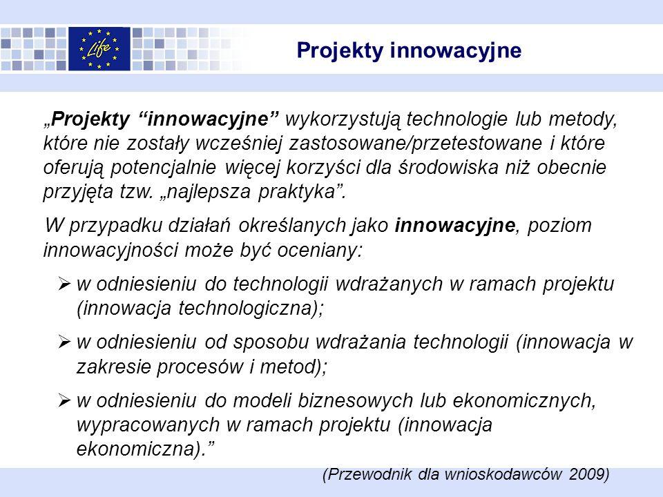Projekty innowacyjne Projekty innowacyjne wykorzystują technologie lub metody, które nie zostały wcześniej zastosowane/przetestowane i które oferują p