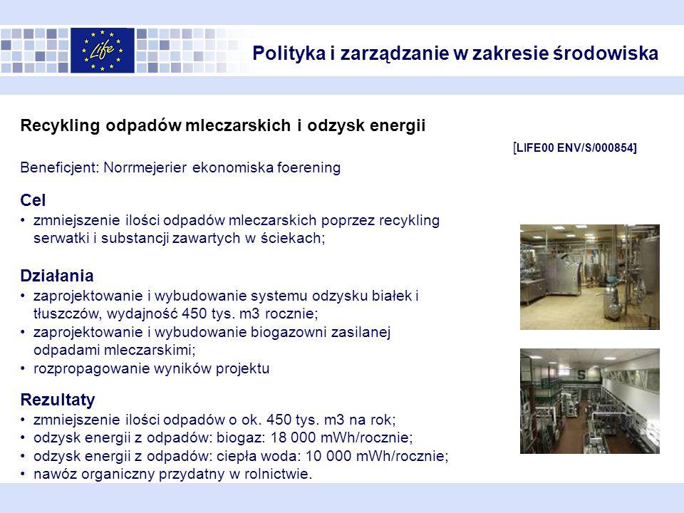 Polityka i zarządzanie w zakresie środowiska Recykling odpadów mleczarskich i odzysk energii [ LIFE00 ENV/S/000854] Beneficjent: Norrmejerier ekonomis